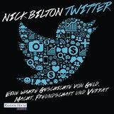 Nick  Bilton - Twitter. Eine wahre Geschichte von Geld, Macht, Freundschaft und Verrat