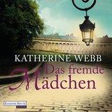 Katherine  Webb - Das fremde Mädchen