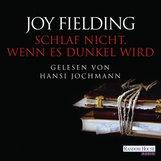 Joy  Fielding - Schlaf nicht, wenn es dunkel wird