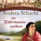 Andrea  Schacht - Die Fährmannstochter