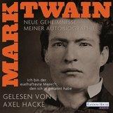 """Mark  Twain - """"Ich bin der eselhafteste Mensch, den ich je gekannt habe"""" - Neue Geheimnisse meiner Autobiographie"""