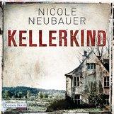 Nicole  Neubauer - Kellerkind