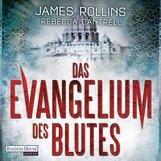 James  Rollins, Rebecca  Cantrell - Das Evangelium des Blutes