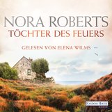 Nora  Roberts - Töchter des Feuers