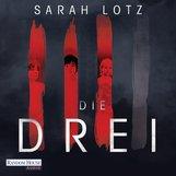 Sarah  Lotz - Die Drei