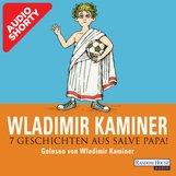Wladimir  Kaminer - 7 Geschichten aus Salve Papa!