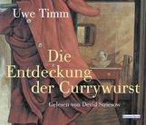 Uwe  Timm - Die Entdeckung der Currywurst