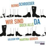 Bernd  Schroeder - Wir sind doch alle da