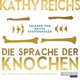 Kathy  Reichs - Die Sprache der Knochen