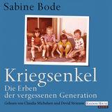 Sabine  Bode - Kriegsenkel: Die Erben der vergessenen Generation