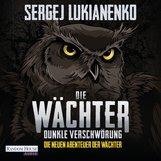 Sergej  Lukianenko - Die Wächter - Dunkle Verschwörung