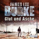 James Lee  Burke - Glut und Asche