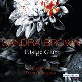 Sandra  Brown - Eisige Glut