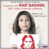 Ensaf  Haidar, Andrea Claudia  Hoffmann - Freiheit für Raif Badawi, die Liebe meines Lebens