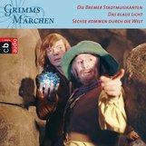 Brüder Grimm - Die Bremer Stadtmusikanten, Das blaue Licht, Sechse kommen durch die Welt