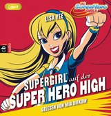 Lisa  Yee - SUPERGIRL auf der SUPER HERO HIGH