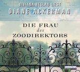 Diane  Ackerman - Die Frau des Zoodirektors