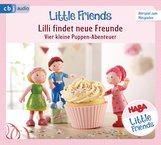 Teresa  Hochmuth, Rotraud  Tannous - HABA Little Friends – Lilli findet neue Freunde
