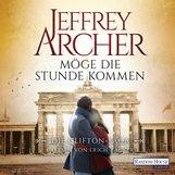 Jeffrey  Archer - Möge die Stunde kommen