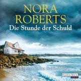 Nora  Roberts - Die Stunde der Schuld