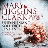 Mary  Higgins Clark, Alafair  Burke - Und niemand soll dich finden