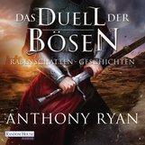 Anthony  Ryan - Das Duell der Bösen