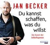 Jan  Becker - Du kannst schaffen, was du willst