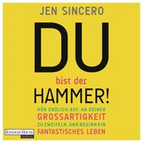 Jen  Sincero - Du bist der Hammer!