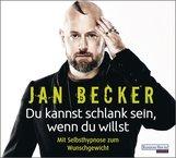 Jan  Becker - Du kannst schlank sein, wenn du willst