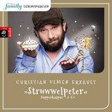 Heinrich  Hoffmann - Eltern family Lieblingsmärchen – Struwwelpeter, Suppenkaspar & Co.