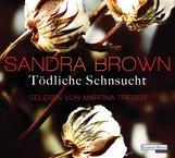 Sandra  Brown - Tödliche Sehnsucht