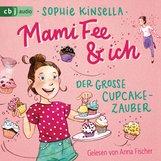 Sophie  Kinsella - Mami Fee & ich - Der große Cupcake-Zauber