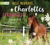 Nele  Neuhaus - Charlottes Traumpferd – Durch dick und dünn