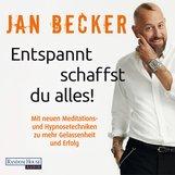 Jan  Becker - Entspannt schaffst du alles!