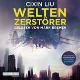 Cixin  Liu - Weltenzerstörer