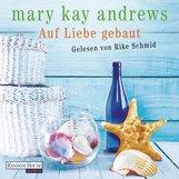 Mary Kay  Andrews - Auf Liebe gebaut