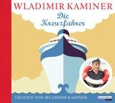 Wladimir  Kaminer - Die Kreuzfahrer