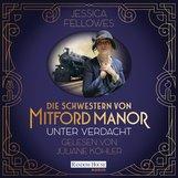 Jessica  Fellowes - Die Schwestern von Mitford Manor – Unter Verdacht