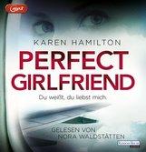 Karen  Hamilton - Perfect Girlfriend - Du weißt, du liebst mich.