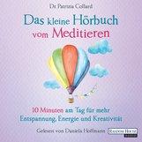 Patrizia  Collard - Das kleine Hörbuch vom Meditieren
