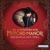 Jessica  Fellowes - Die Schwestern von Mitford Manor – Gefährliches Spiel