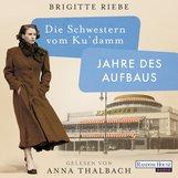 Brigitte  Riebe - Die Schwestern vom Ku'damm. Jahre des Aufbaus
