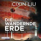 Cixin  Liu - Die wandernde Erde
