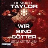 Dennis E.  Taylor - Wir sind Götter