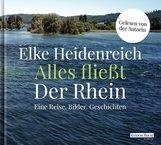Elke  Heidenreich - Alles fließt: Der Rhein