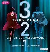 Tony  Kent - 3 2 1 - Im Kreis der Verschwörer