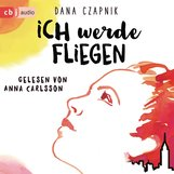 Dana  Czapnik - Ich werde fliegen