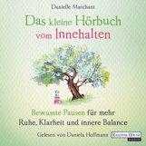 Danielle  Marchant - Das kleine Hör-Buch vom Innehalten