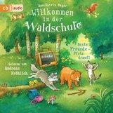Ann-Katrin  Heger - Willkommen in der Waldschule – Beste Freunde – Pfote drauf!