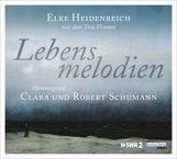 Elke  Heidenreich - Lebensmelodien – Eine Hommage an Clara und Robert Schumann